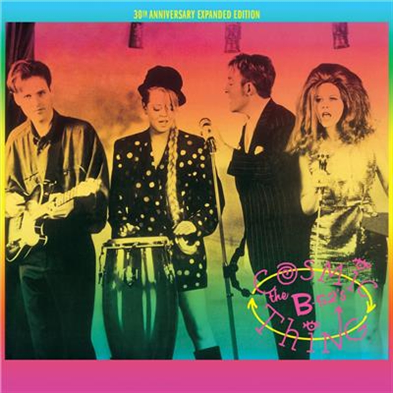 Cosmic Thing - 30th Anniversary Expanded Edition | CD