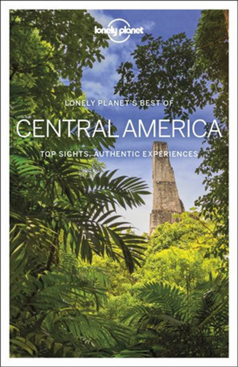 Lonely Planet Best of Central America Travel Guide | Paperback Book