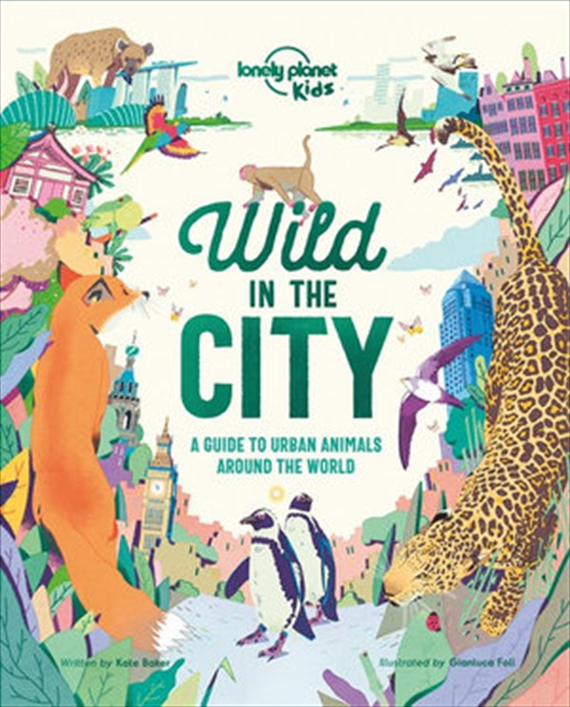 Lonely Planet Kids - Wild In The City | Hardback Book