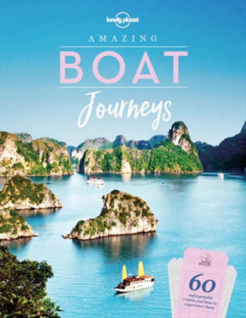 Lonely Planet - Amazing Boat Journeys | Hardback Book