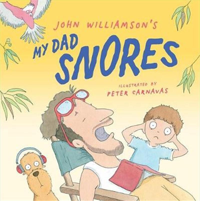 My Dad Snores | Hardback Book