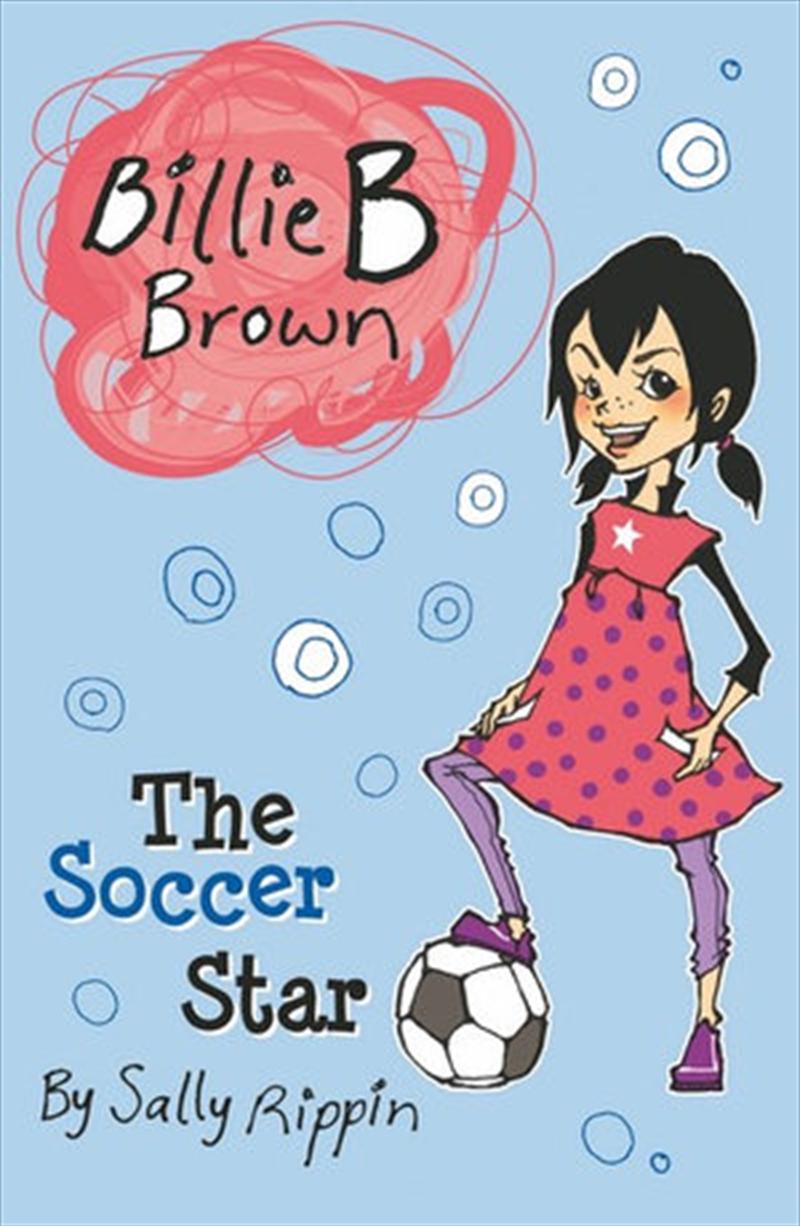 Soccer Star: Billie B Brown | Paperback Book