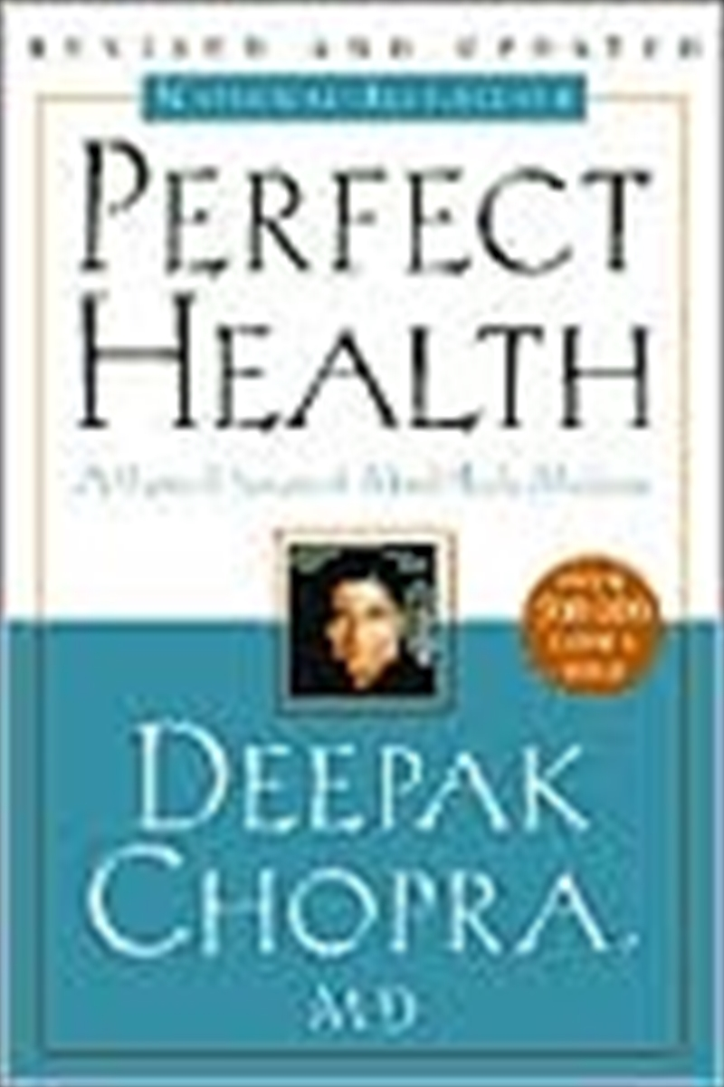 Perfect Health: The Complete Mind/body Guide, Revised And Updated Edition | Paperback Book