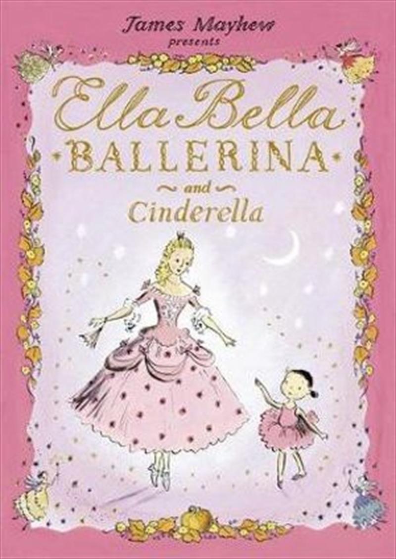 Ella Bella Ballerina and Cinderella | Paperback Book