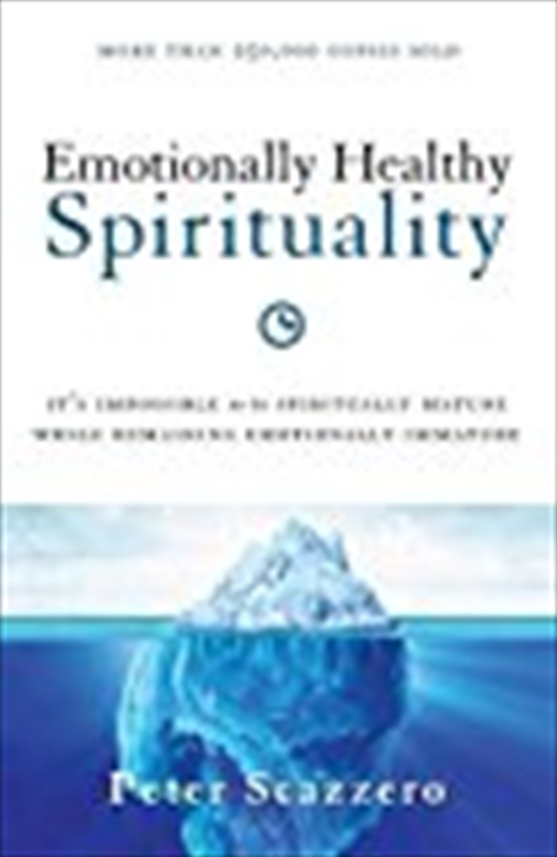 Emotionally Healthy Spirituality: It's Impossible To Be Spiritually Mature, While Remaining Emotiona | Paperback Book