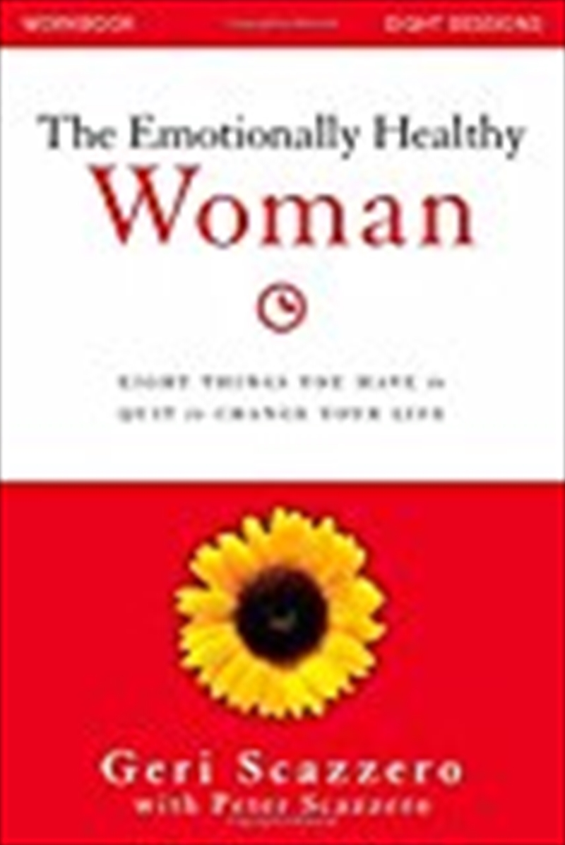 The Emotionally Healthy Woman Workbook: Eight Things You Have To Quit To Change Your Life | Paperback Book