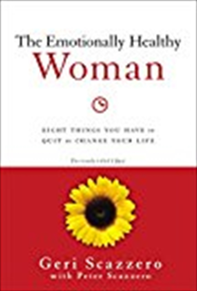 The Emotionally Healthy Woman: Eight Things You Have To Quit To Change Your Life | Paperback Book