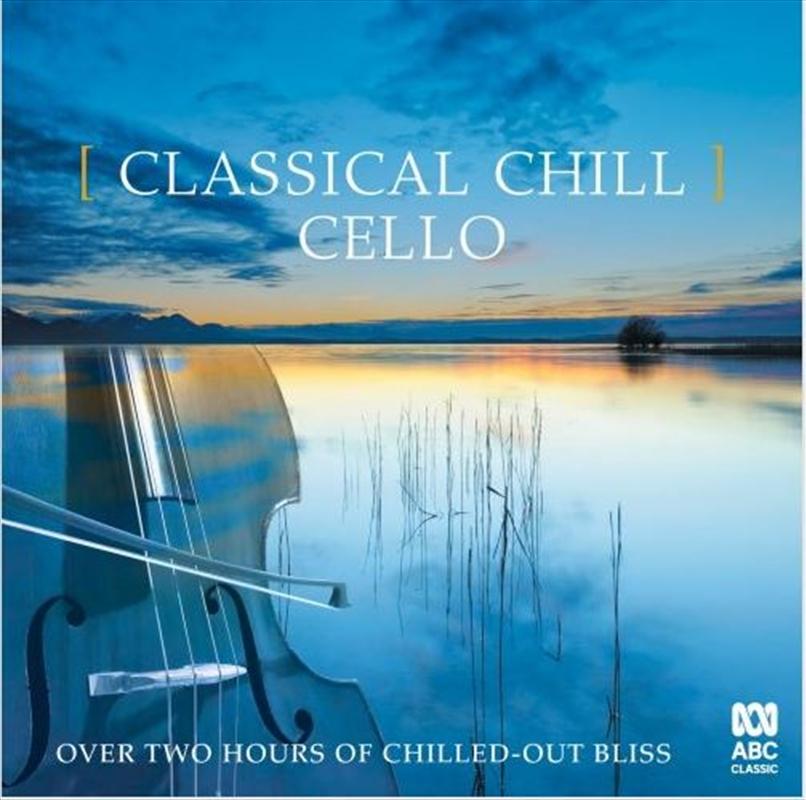 Classical Chill - Cello | CD