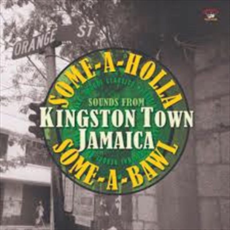 Some A Holla Some A Bawl Sounds From Kingston Jamaica | Vinyl