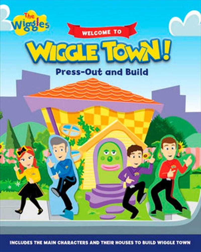 Welcome To Wiggle Town - Press Out and Build | Hardback Book