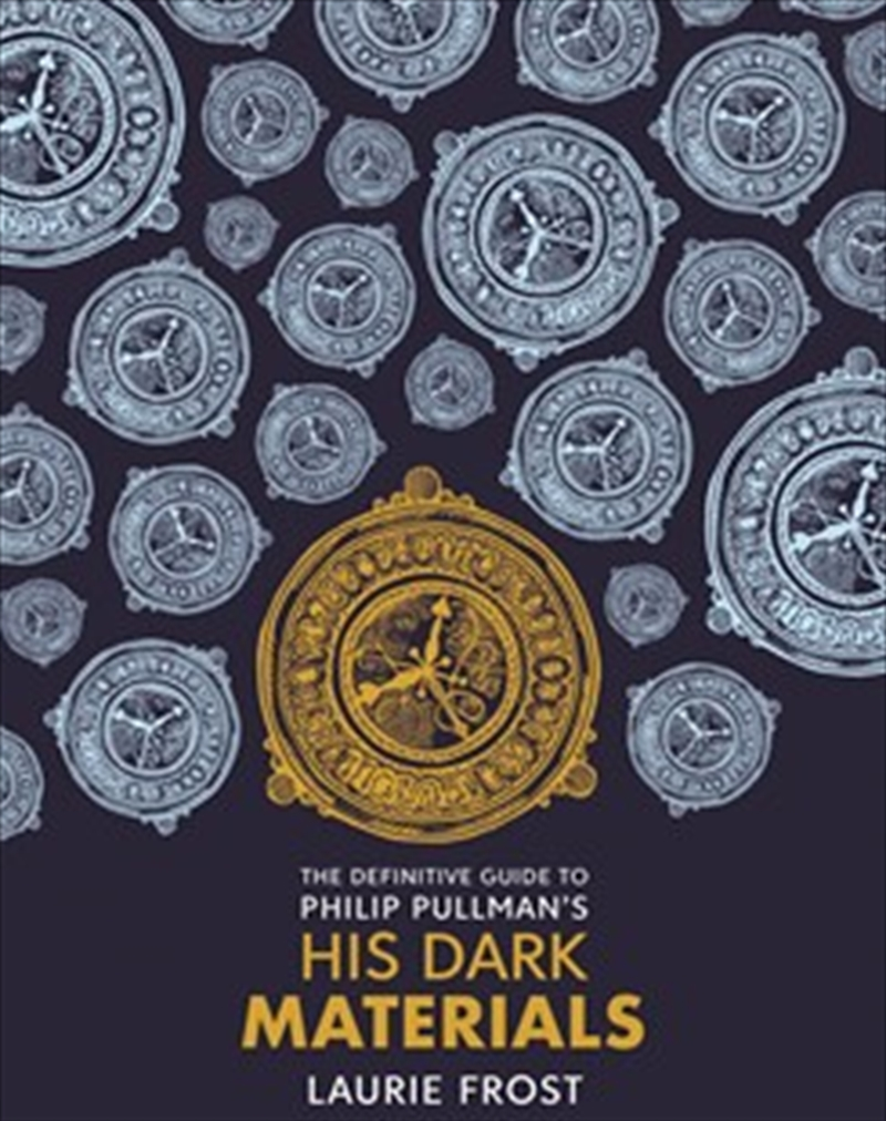 Definitive Guide To Phillip Pullmans His Dark Materials | Hardback Book