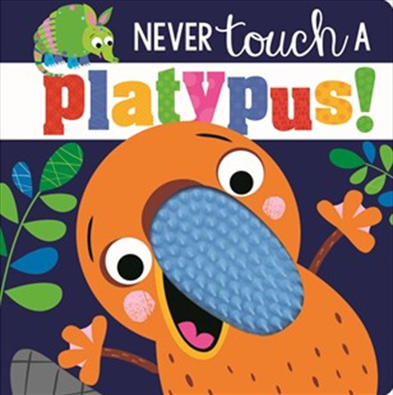 Never Touch a Platypus | Board Book