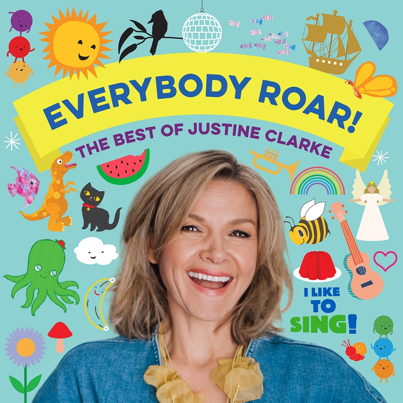 Everybody Roar - The Best of Justine Clarke | CD