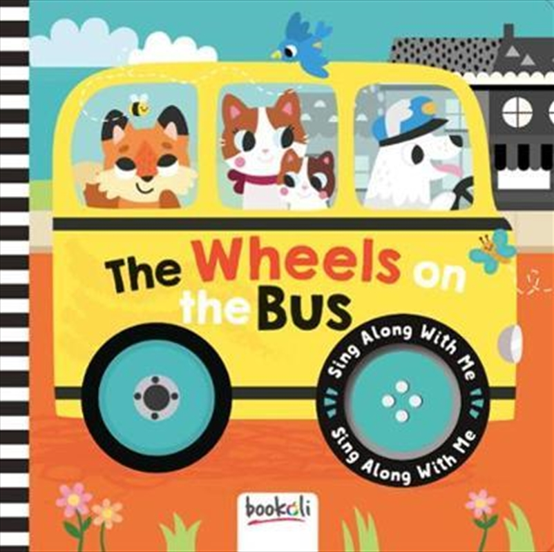 The Wheels on the Bus : Sing Along With Me | Hardback Book