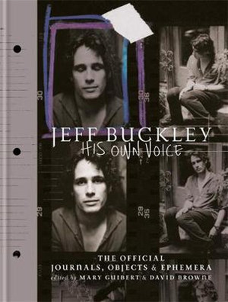 Jeff Buckley: His Own Voice Jeff Buckley : His Own Voice - Official Journals, Objects, and Ephemera | Hardback Book