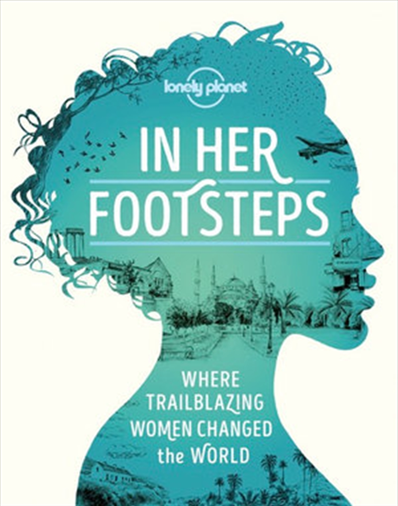 Lonely Planet - In Her Footsteps | Hardback Book
