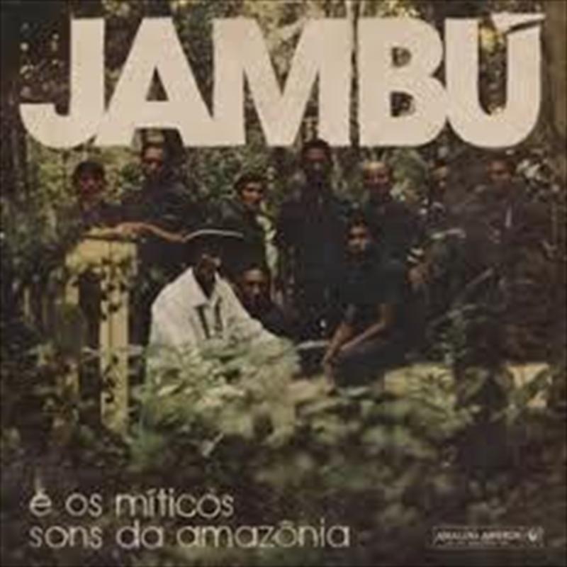 Jambu E Os Miticos Sons Da Amazonia | Vinyl