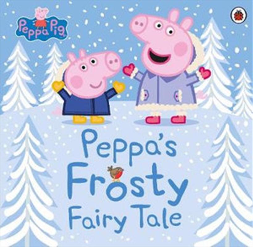 Peppa Pig Peppa's Frosty Fairy Tale | Paperback Book