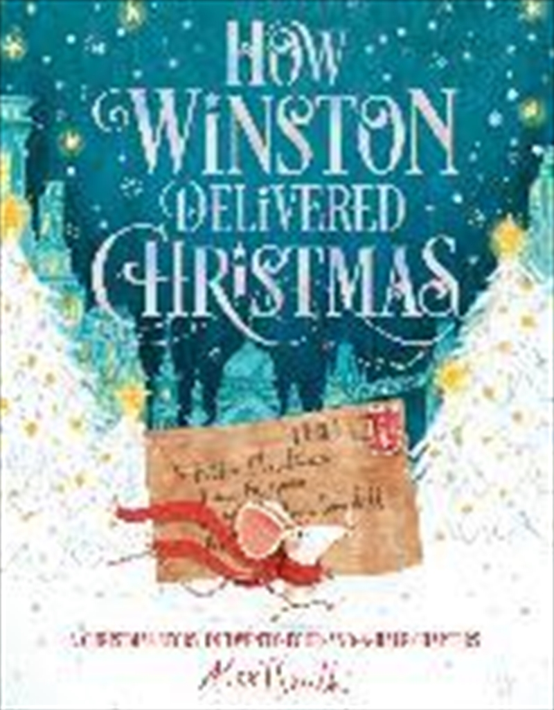 How Winston Delivered Christmas : A Christmas Story in Twenty-Four-and-a-Half Chapters | Paperback Book