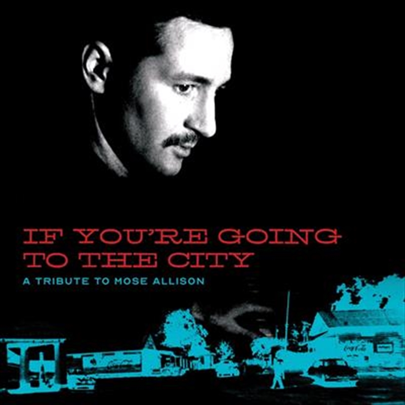 If You're Going To The City - A Tribute To Mose Allison | CD