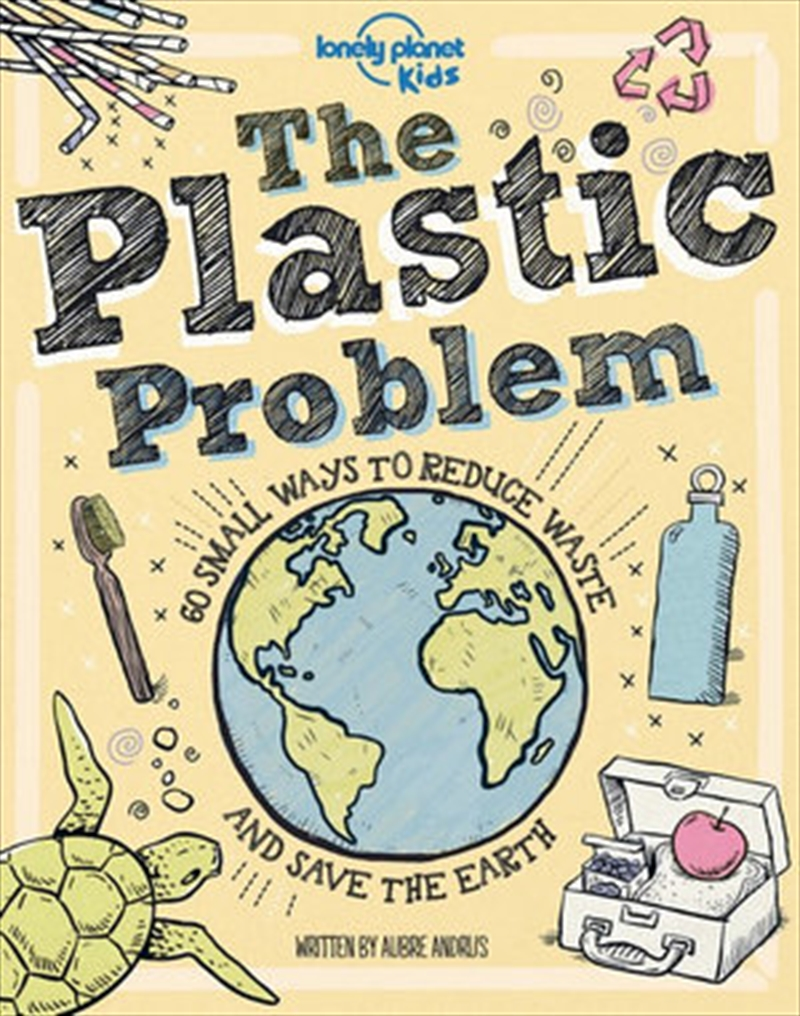 Lonely Planet: Kids - Plastic Problem | Hardback Book