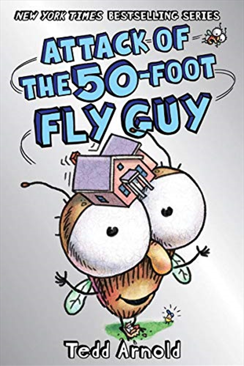 Attack Of The 50-foot Fly Guy! (fly Guy #19) (19) | Hardback Book