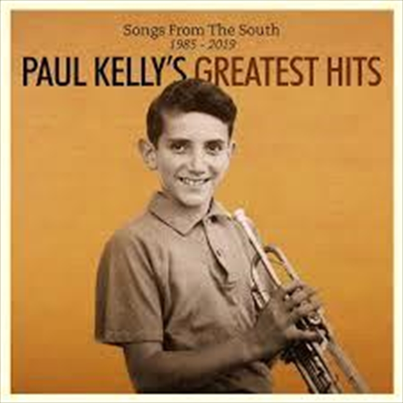 Songs from the South - Paul Kelly's Greatest Hits 1985–2019 | CD