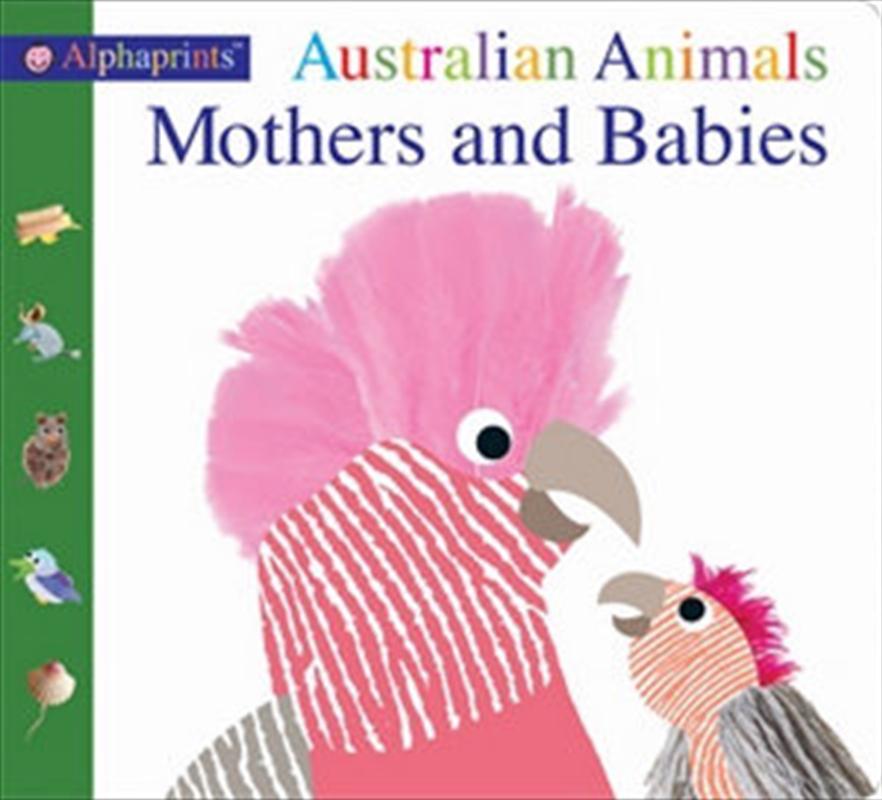 Alphaprints Australian Animals Mothers and Babies | Hardback Book