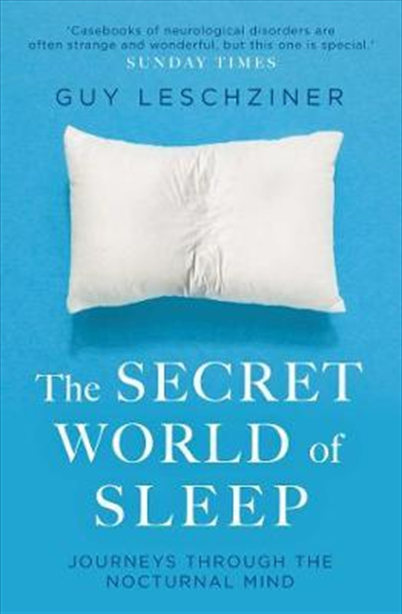 Secret World of Sleep : Journeys Through the Nocturnal Mind | Paperback Book