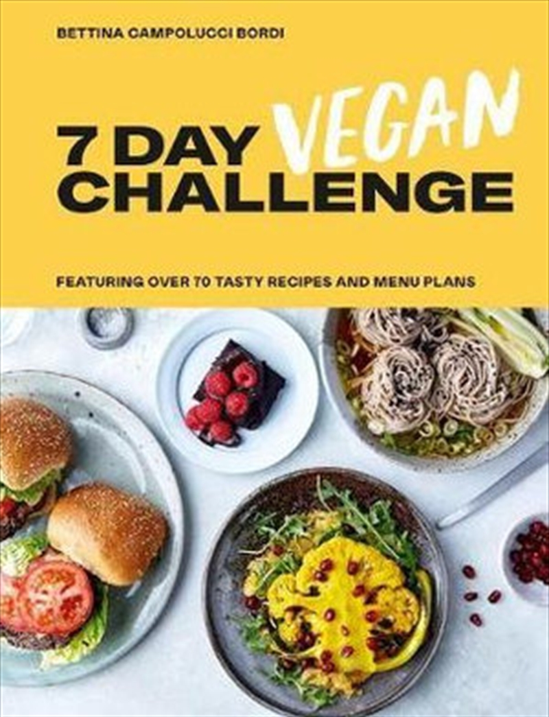 7 Day Vegan Challenge - Featuring Over 70 Tasty Recipes and Menu Plans | Hardback Book