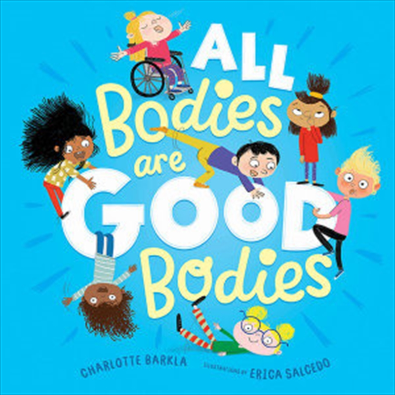 All Bodies Are Good Bodies | Hardback Book