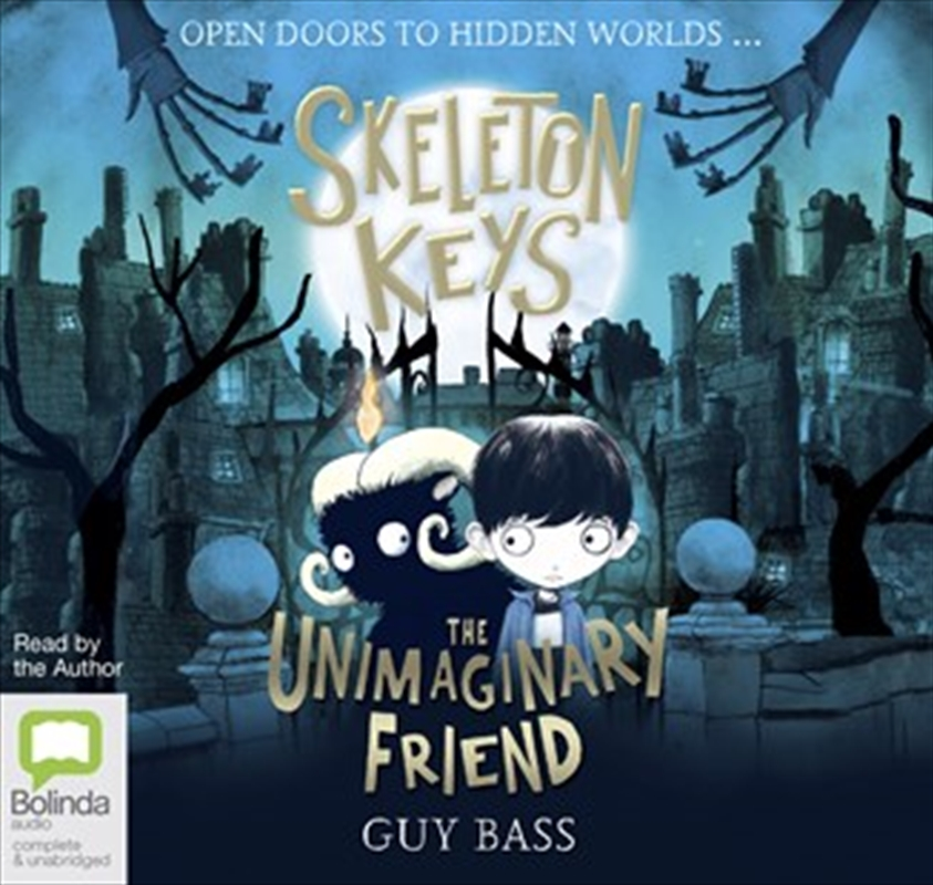 Skeleton Keys: The Unimaginary Friend | Audio Book