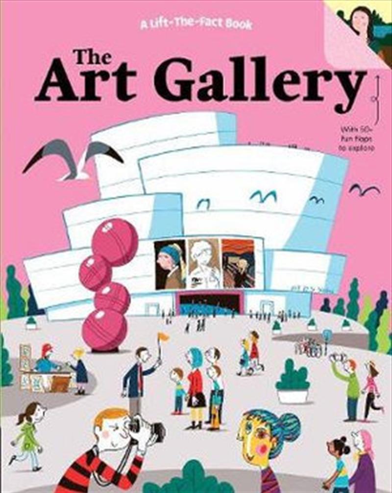 Art Gallery: A Lift The Fact Book | Board Book