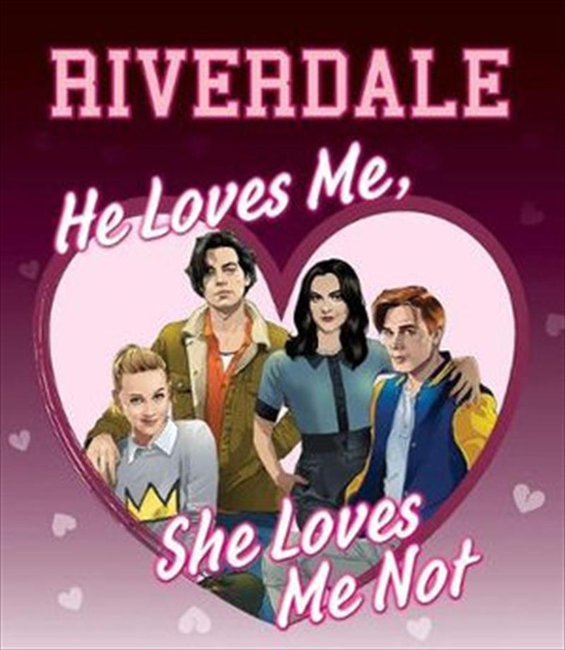 Riverdale: He Loves Me, She Loves Me Not | Hardback Book