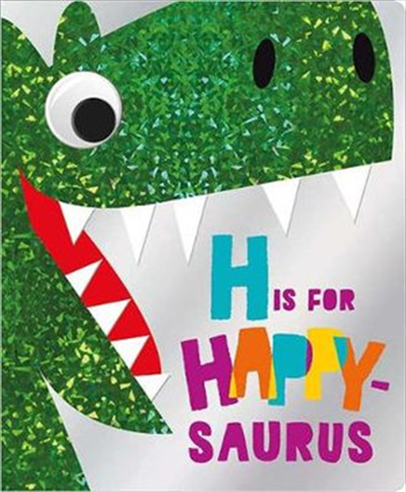 H Is For Happy Saurus | Board Book