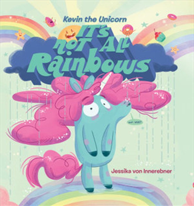 Kevin The Unicorn - It's Not All Rainbows | Paperback Book