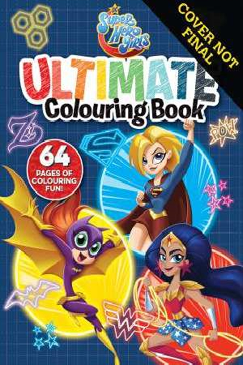 DC Super Hero Girls - Ultimate Colouring Book | Paperback Book