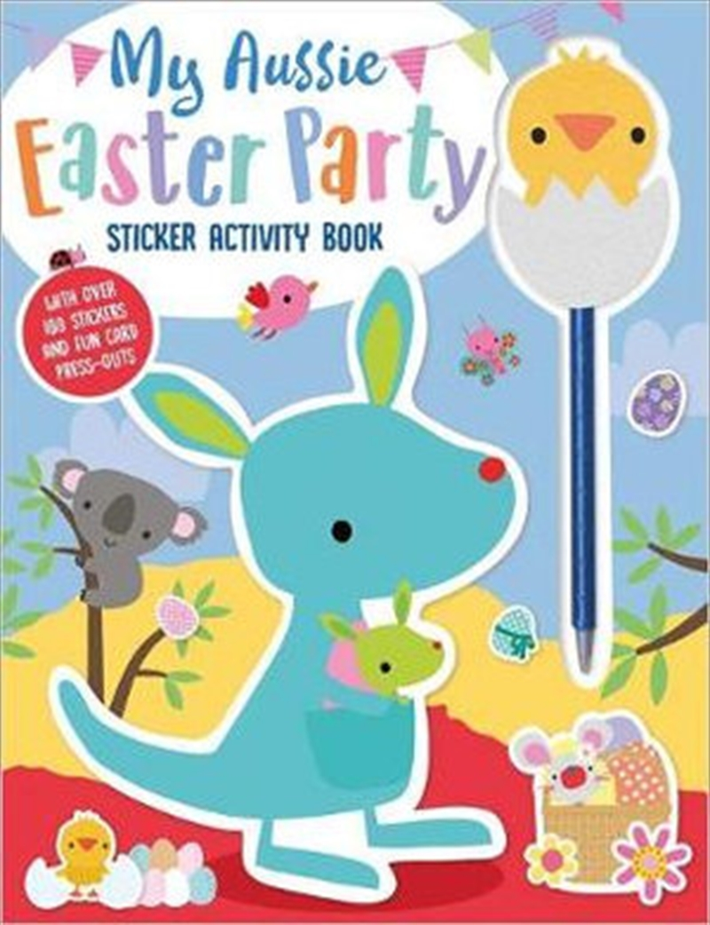 My Aussie Easter Party Sticker Activity Book with Chick Pen Topper   Board Book