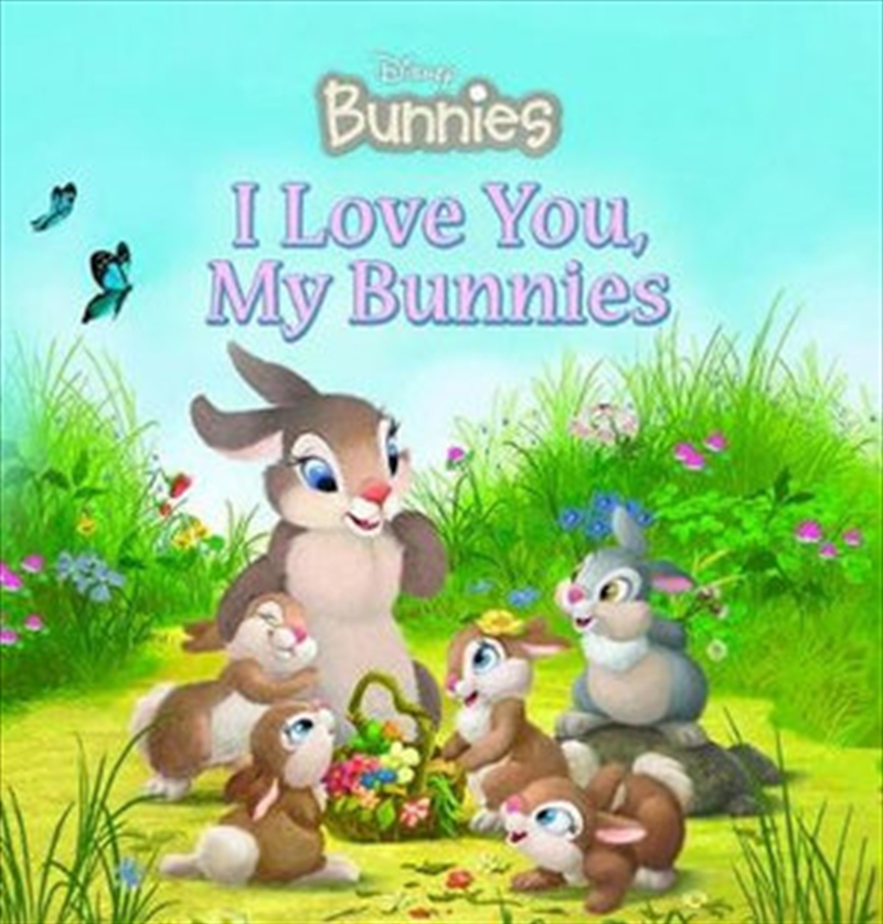 I Love You My Bunnies | Hardback Book