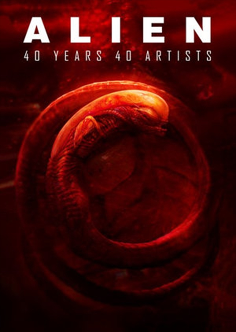 Alien: 40 Years 40 Artists | Hardback Book