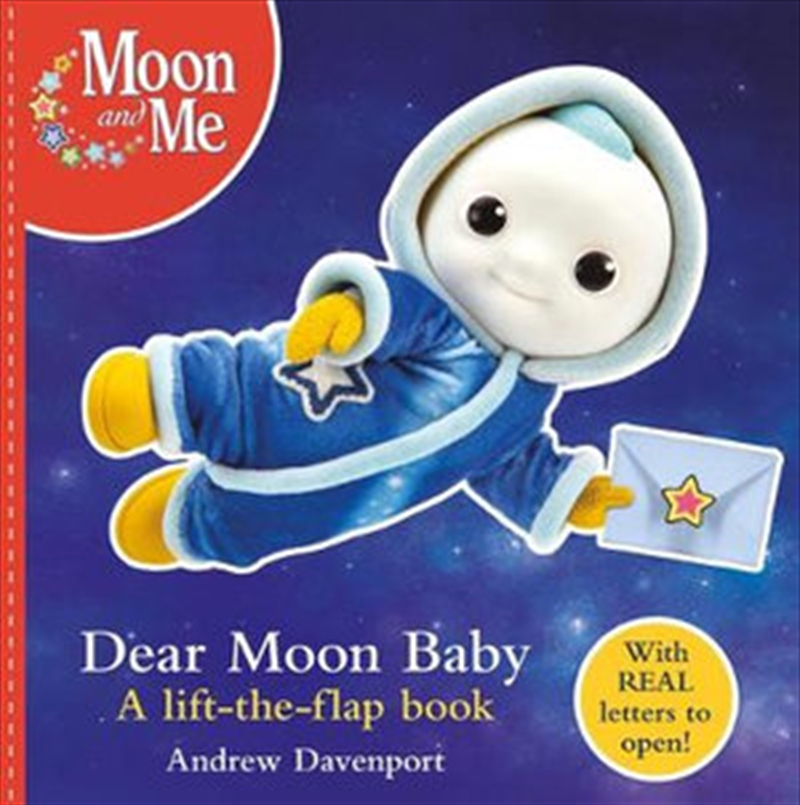 Moon and Me : Dear Moon Baby - A Letter-writing Lift-the-flap Book   Paperback Book