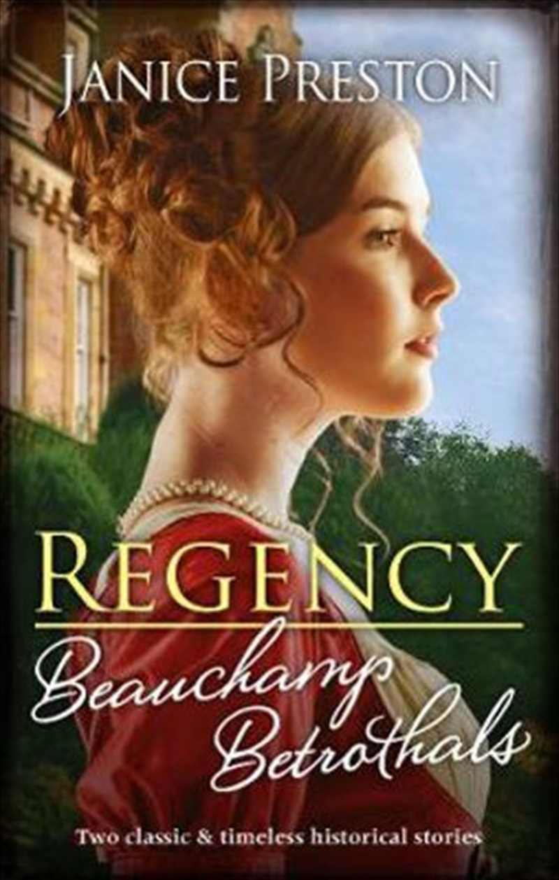 Regency Beauchamp Betrothals/Cinderella and the Duke/Scandal and Miss Markham - The Beauchamp Betrot | Paperback Book