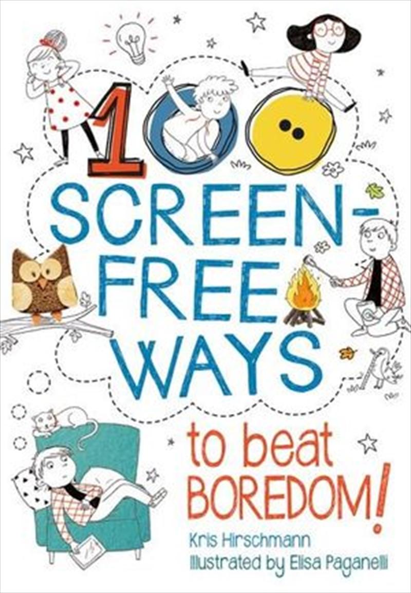 100 Screen Free Ways To Beat Boredom! | Paperback Book