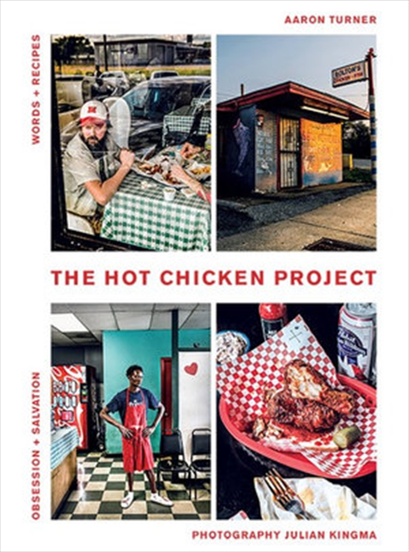 Hot Chicken Project - Words + Recipes | Obsession + Salvation | Hardback Book