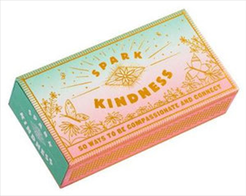 Spark Kindness - 50 Ways to Be Compassionate and Connect   Merchandise