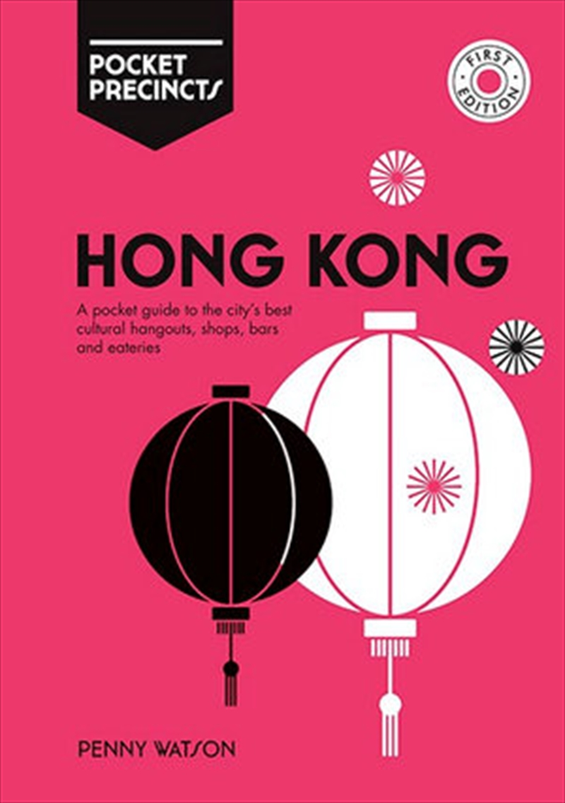 Hong Kong Pocket Precincts Guide to the City's Best Cultural Hangouts, Shops, Bars and Eateries | Paperback Book