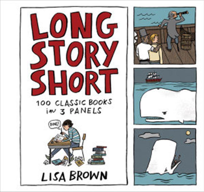 Long Story Short - 100 Classic Books in Three Panels | Hardback Book