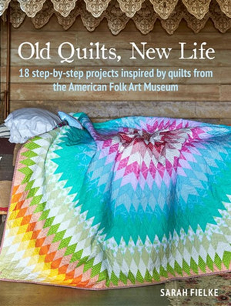 Old Quilts New Life | Paperback Book