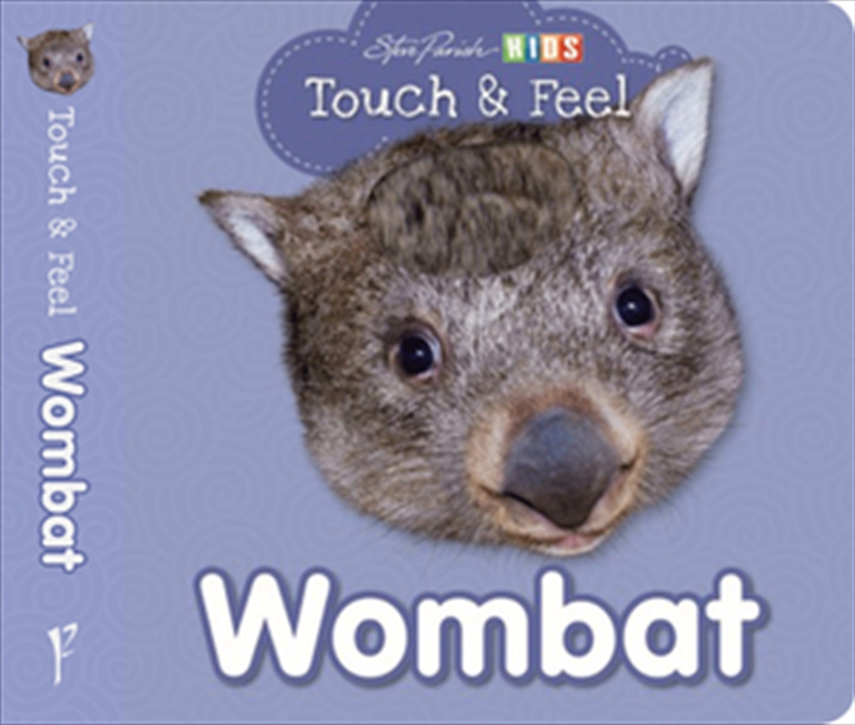 Steve Parish Touch & Feel Board Book: Wombat   Board Book
