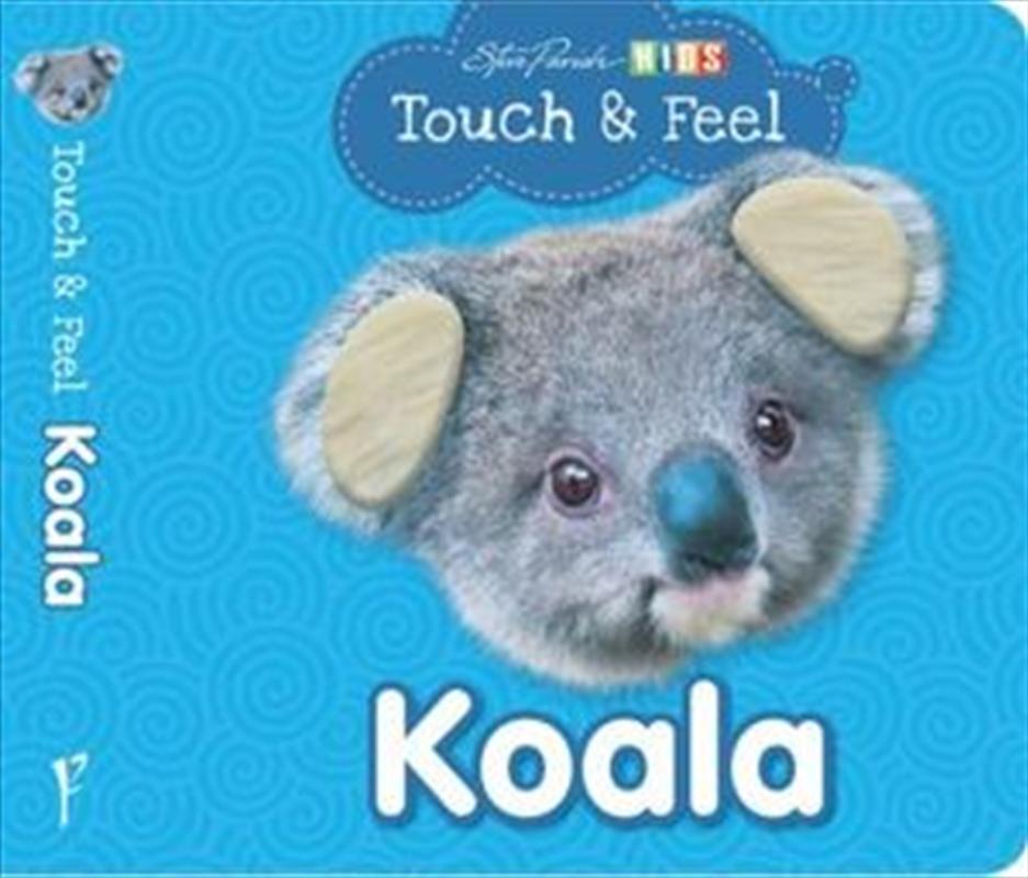 Steve Parish Touch & Feel Board Book: Koala   Board Book